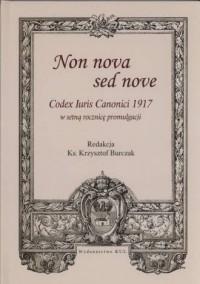 Non nova sed nove. Codex Iuris Canonici 1917 w setną rocznicę promulgacji - okładka książki
