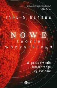 Nowe teorie wszystkiego. W poszukiwaniu ostatecznego wyjaśnienia - okładka książki