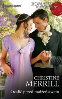 Ocalić przed małżeństwem. Seria: Romans Historyczny - okładka książki