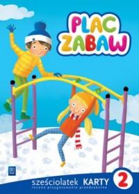 Plac zabaw Karty pracy Sześciolatek cz. 2. Roczne przygotowanie przedszkolne - okładka podręcznika