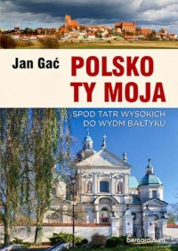 Polsko Ty Moja. Spod Tatr Wysokich - okładka książki