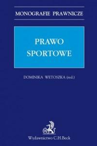 Prawo sportowe. Seria: Monografie Prawnicze - okładka książki