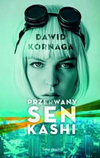 Przerwany sen Kashi - okładka książki