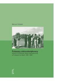 Puławscy zielonoświątkowcy. Kośció́ł Chrześ́cijan Wiary Ewangelicznej w Puławach w latach 1991-1995 - okładka książki