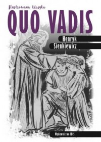 Quo vadis. Ilustrowana klasyka - okładka książki