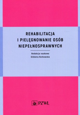 Rehabilitacja i pielęgnowanie osób - okładka książki