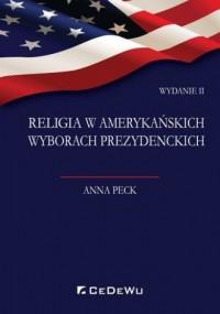 Religia w amerykańskich wyborach prezydenckich - okładka książki