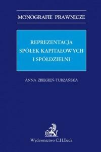 Reprezentacja spółek kapitałowych i spółdzielni. Seria: Monografie prawnicze - okładka książki
