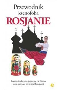 Rosjanie. Przewodnik ksenofoba - okładka książki