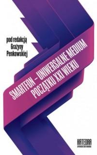 Smartfon uniwersalne medium początku XXI wieku - okładka książki