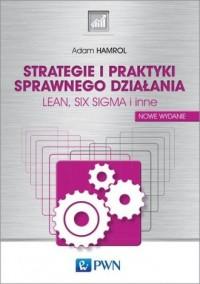 Strategie i praktyki sprawnego działania LEAN, SIX SIGMA i inne - okładka książki