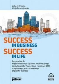 Success in Business Success in Life. Przygotuj się do  Międzynarodowego Egzaminu Kwalifikacyjnego  Londyńskiej Izby Przemysłowo-Handlowej - okładka podręcznika