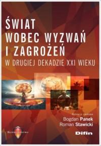 Świat wobec wyzwań i zagrożeń w drugiej dekadzie XXI wieku - okładka książki