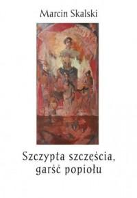 Szczypta szczęścia, garść popiołu - okładka książki