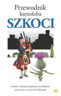 Szkoci. Przewodnik ksenofoba - okładka książki