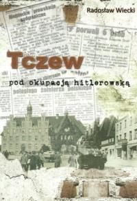 Tczew pod okupacją hitlerowską - okładka książki
