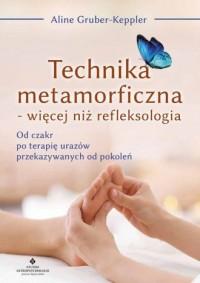 Technika metamorficzna więcej niż refleksologia - okładka książki