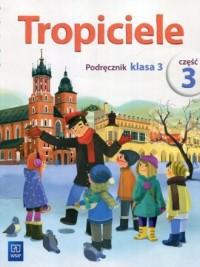 Tropiciele 3. Szkoła podstawowa. Podręcznik cz. 3 - okładka podręcznika