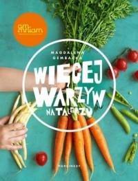 Więcej warzyw na talerzu - okładka książki