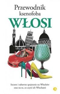 Włosi. Przewodnik ksenofoba - okładka książki