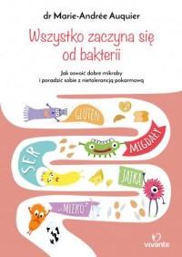 Wszystko zaczyna się od bakterii - okładka książki