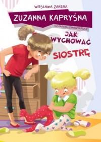 Zuzanna Kapryśna jak wychować siostrę - okładka książki