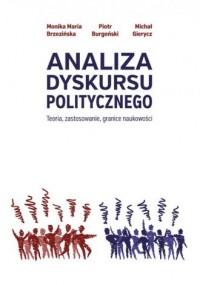 Analiza dyskursu politycznego. Teoria,  zastosowanie, granice naukowości - okładka książki