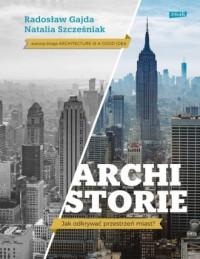 Archistorie. Jak odkrywać przestrzeń miast? - okładka książki