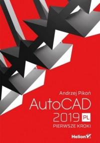AutoCAD 2019 PL. Pierwsze kroki - okładka książki