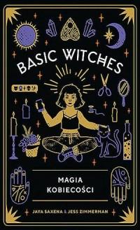 Basic Witches. Magia kobiecości - okładka książki