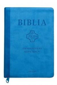 Biblia Pierwszego Kościoła błękitna z paginatorami i suwakiem - okładka książki