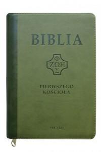 Biblia Pierwszego Kościoła ciemno-zielona z paginatorami i suwakiem - okładka książki