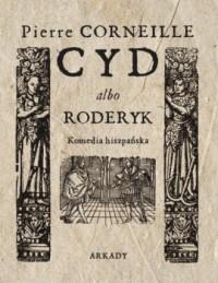 Cyd albo Roderyk. Komedia hiszpańska - okładka książki