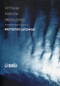 Czytając poetów przeklętych - okładka książki