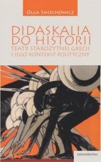 Didaskalia do historii - teatr starożytnej Grecji i jego kontekst polityczny - okładka książki
