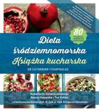 Dieta śródziemnomorska. Książka kucharska - okładka książki