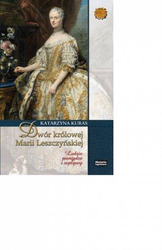 Dwór królowej Marii Leszczyńskiej. - okładka książki