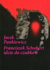 Franciszek Schubert idzie do czubków - okładka książki