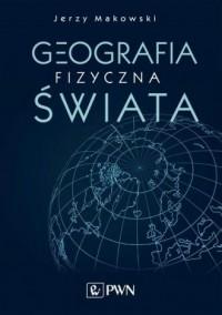 Geografia fizyczna świata - okładka książki