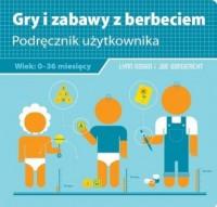 Gry i zabawy z berbeciem - okładka książki