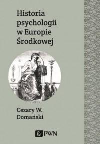 Historia psychologii w Europie Środkowej - okładka książki