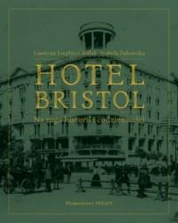 Hotel Bristol. Na rogu historii i codzienności - okładka książki
