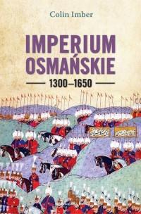 Imperium Osmańskie 1300-1650 - Colin Imber - okładka książki