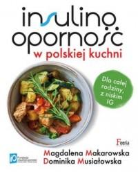 Insulinooporność w polskiej kuchni. Dla całej rodziny, z niskim IG - okładka książki