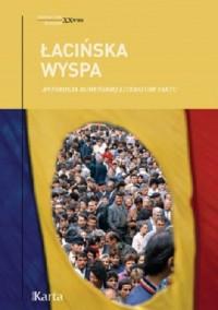 Łacińska wyspa. Antologia rumuńskiej literatury faktu. Seria: Świadectwa. Rumunia. XX wiek - okładka książki