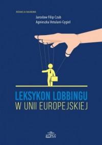 Leksykon lobbingu w Unii Europejskiej - okładka książki