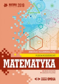 Matematyka. Matura 2019. Arkusze egzaminacyjne. Poziom rozszerzony - okładka podręcznika