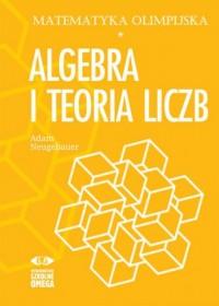 Matematyka olimpijska. Algebra i teoria liczb - okładka książki