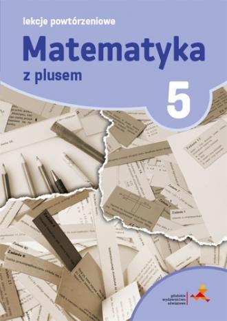 Matematyka z plusem 5. Lekcje powtórzeniowe - okładka podręcznika