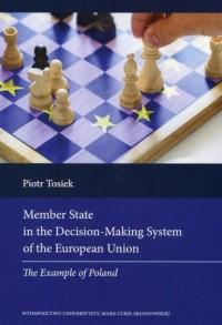 Member State in the Decision Making System of the European Union. The Example of Poland - okładka książki